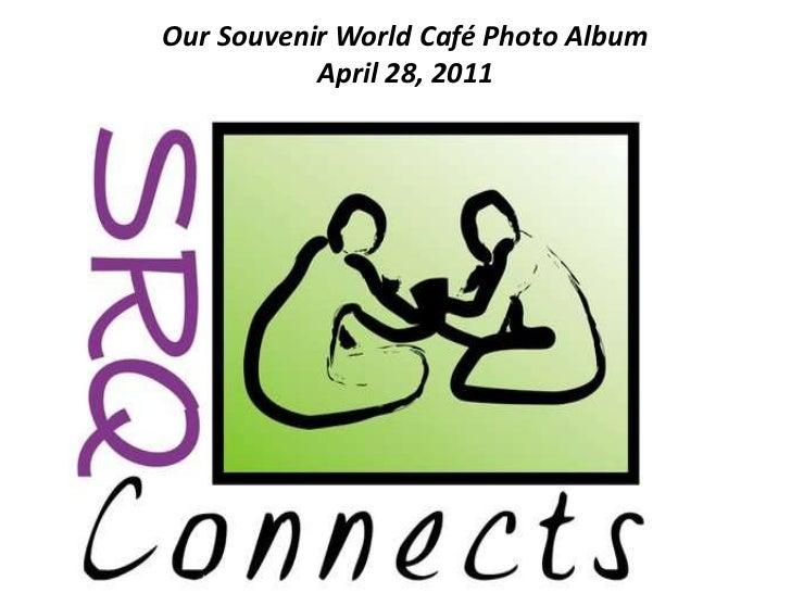 Contemporary Photo Album<br />Our Souvenir World Café Photo Album  April 28, 2011  <br />