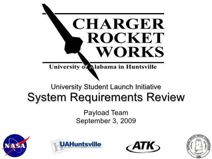 University Student Launch Initiative System Requirements Review Payload Team September 3, 2009