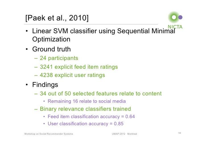 [Paek et al., 2010]• Linear SVM classifier using Sequential Minimal   Optimization• Ground truth       – 24 participant...