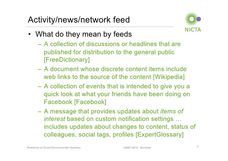 Activity/news/network feed• What do they mean by feeds       – A collection of discussions or headlines that are        ...