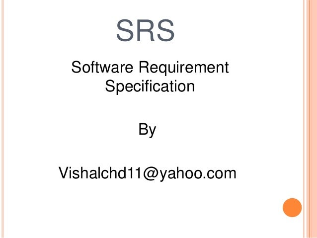 SRS Software Requirement Specification By Vishalchd11@yahoo.com