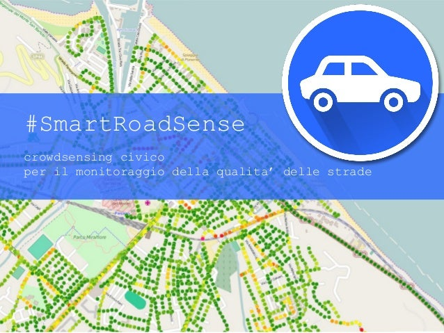 #SmartRoadSense crowdsensing civico per il monitoraggio della qualita' delle strade