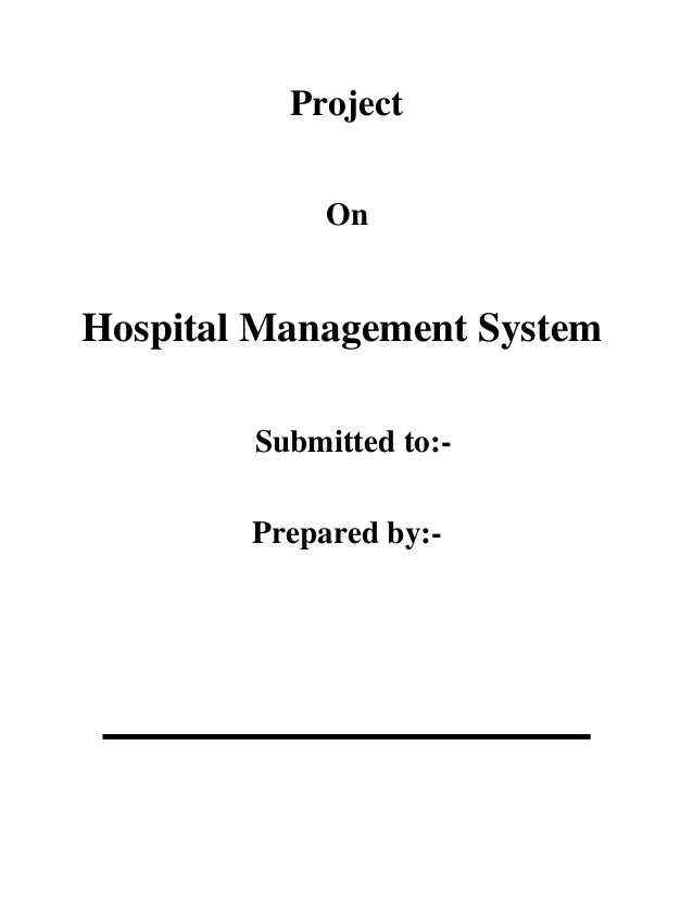 Project On Hospital Management System Submitted to:- Prepared by:-