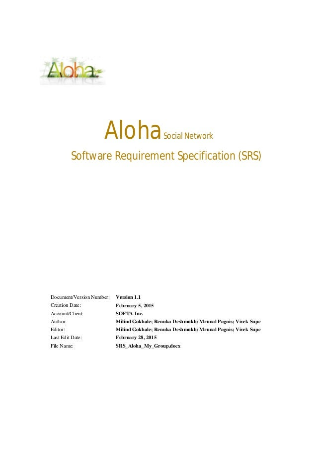 AlohaSocial Network Software Requirement Specification (SRS) Document/Version Number: Version 1.1 Creation Date: February ...
