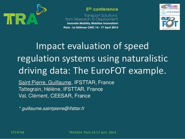 Impact evaluation of speed regulation systems using naturalistic driving data: The EuroFOT example. Saint Pierre, Guillaum...
