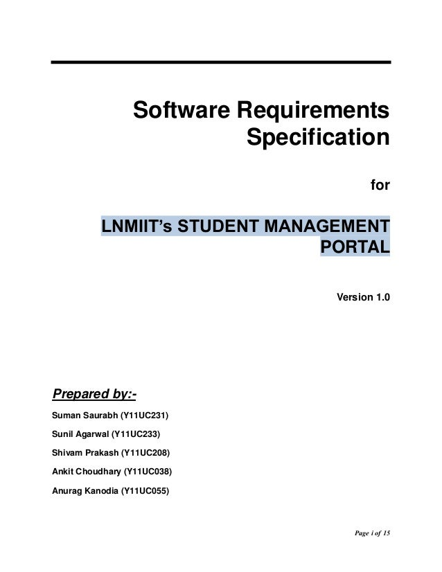 software requirement specification for college management system A software requirements specification (srs) is a description of a software system to be developed it lays out functional and non-functional requirements, and may.
