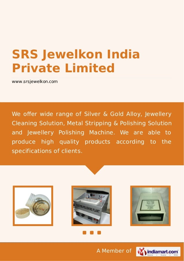 A Member of SRS Jewelkon India Private Limited www.srsjewelkon.com We offer wide range of Silver & Gold Alloy, Jewellery Cl...