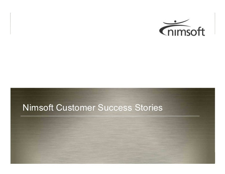 Nimsoft Customer Success Stories                                                      Page 1                              ...