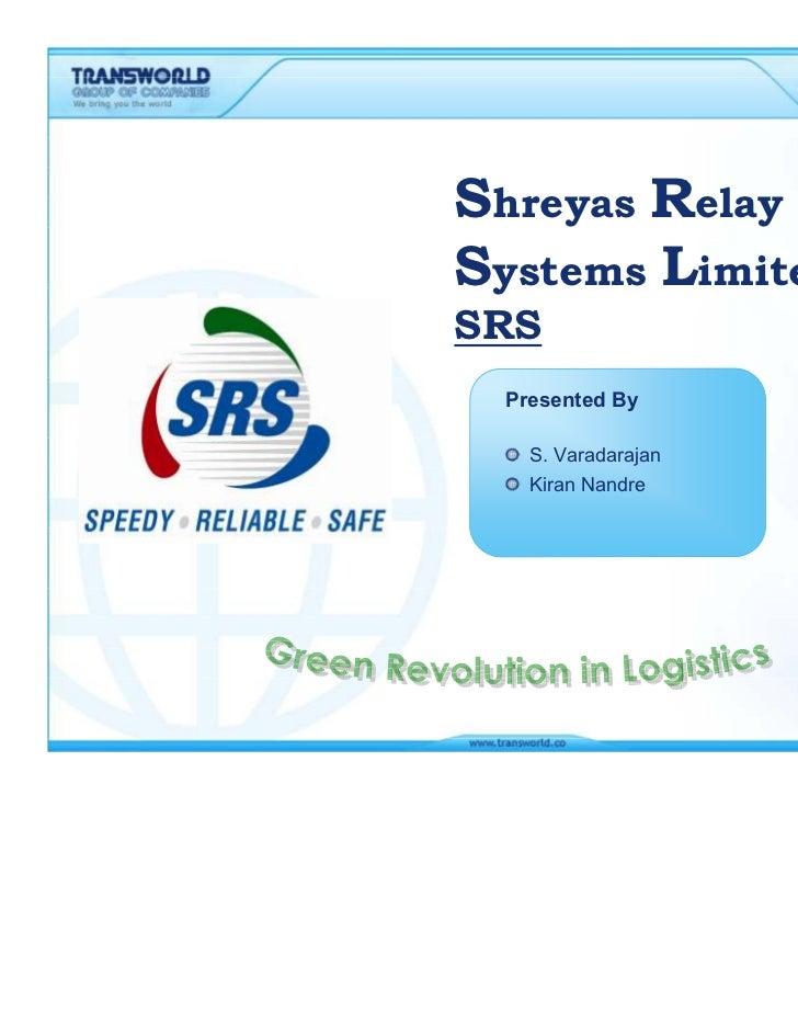 Shreyas RelaySystems Limited –SRS  Presented By    S. Varadarajan    Kiran Nandre