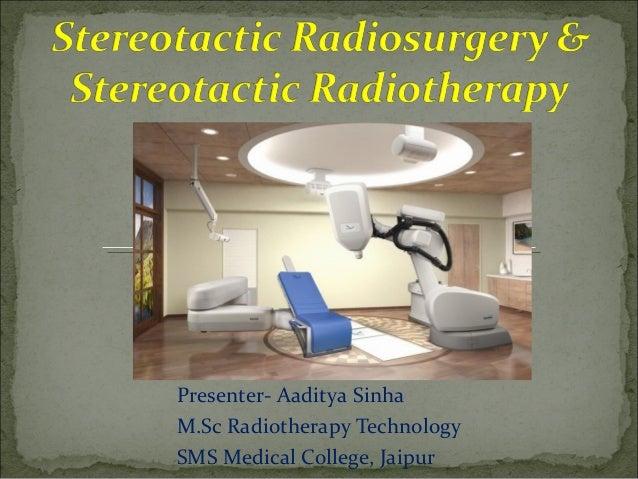 Presenter- Aaditya Sinha M.Sc Radiotherapy Technology SMS Medical College, Jaipur
