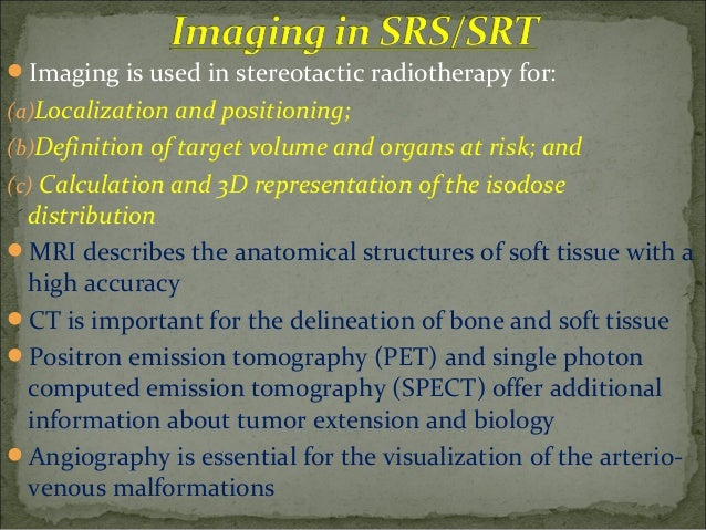 Definition of Target Volume and Organs at Risk Definition of the Stereotactic Target Point Planning of the Radiation Te...