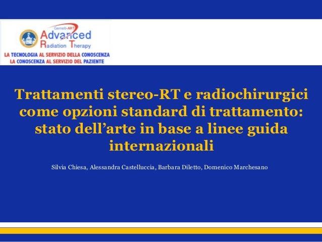 Trattamenti stereo-RT e radiochirurgici come opzioni standard di trattamento: stato dell'arte in base a linee guida intern...