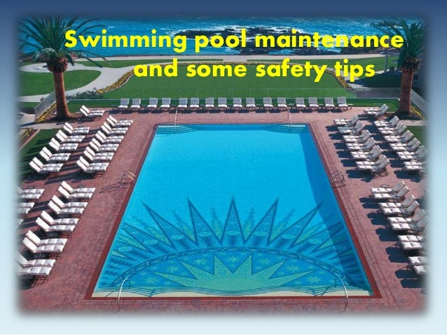 Swimming pool maintenance  and some safety tips