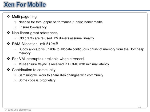 Xen For Mobile  Multi-page ring o Needed for throughput performance running benchmarks o Ensure low-latency   Non-linear...
