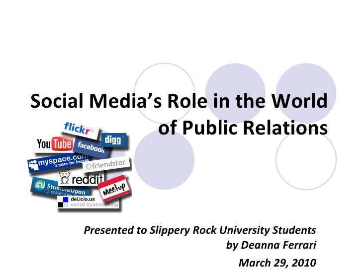 """the role of social media in public relations About public relations the formal practice of what is now commonly referred to as """"public relations"""" dates to the early 20th century in the relatively brief period leading up to today, public relations has been defined in many different ways, the definition often evolving alongside public relations' changing roles and technological advances."""