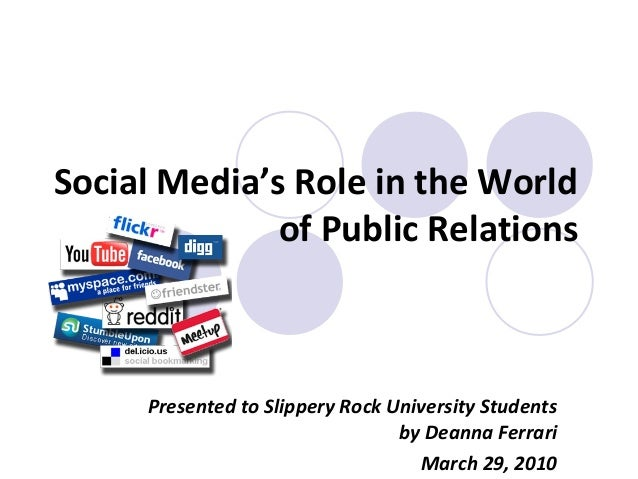 Social Media's Role in the World of Public Relations Presented to Slippery Rock University Students by Deanna Ferrari Marc...