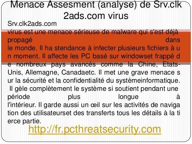Menace Assesment (analyse) de Srv.clk 2ads.com virus Srv.clk2ads.com virus est une menace sérieuse de malware qui s'est dé...