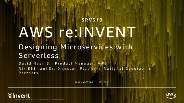 SRV310_Designing Microservices with Serverless