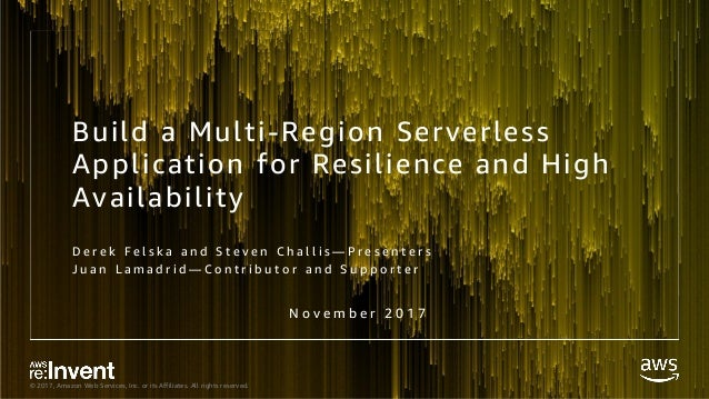 SRV331_Build a Multi-Region Serverless Application for Resilience and…
