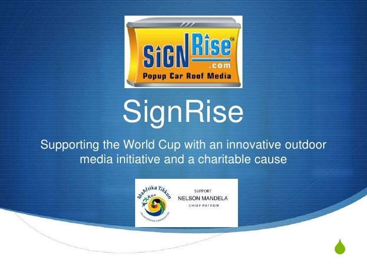 SignRise<br />Supporting the World Cup with an innovative outdoor media initiative and a charitable cause<br />