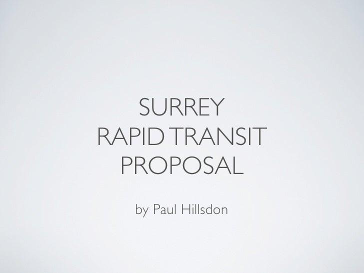 SURREY RAPID TRANSIT   PROPOSAL   by Paul Hillsdon