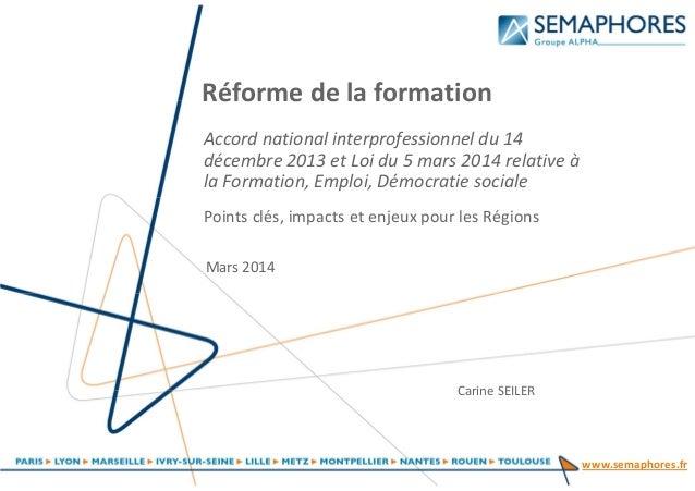 www.semaphores.fr Réforme de la formation Accord national interprofessionnel du 14 décembre 2013 et Loi du 5 mars 2014 rel...