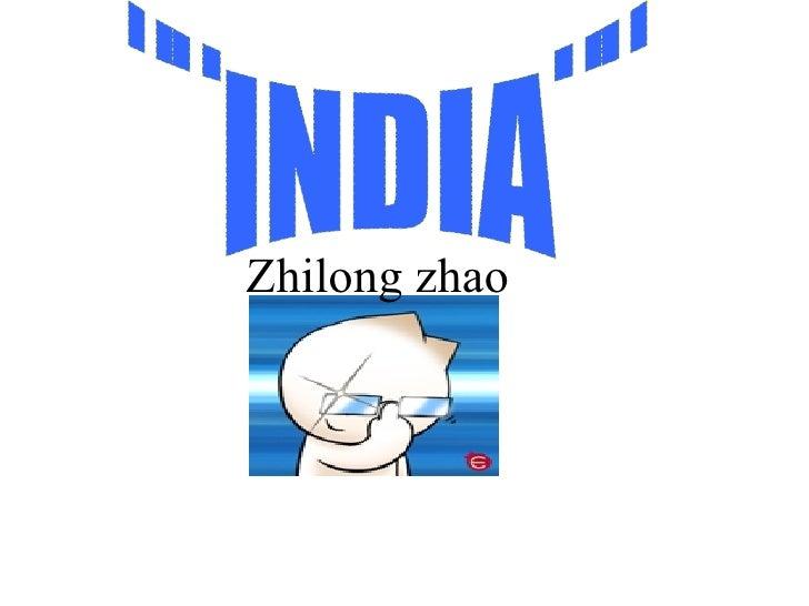 Zhilong zhao ¨¨INDIA¨¨