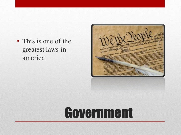 • This is one of the  greatest laws in  america                 Government