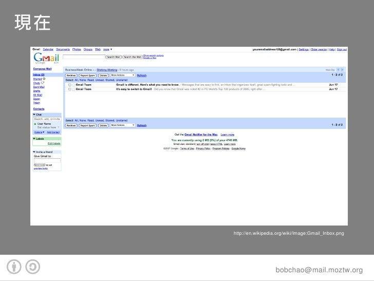 現在              http://en.wikipedia.org/wiki/Image:Gmail_Inbox.png                                     bobchao@mail.mozt...