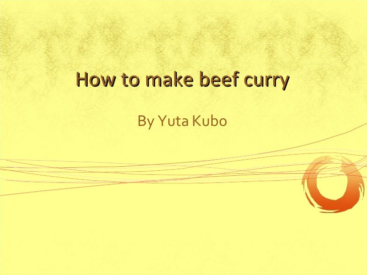 By Yuta Kubo How to make beef curry