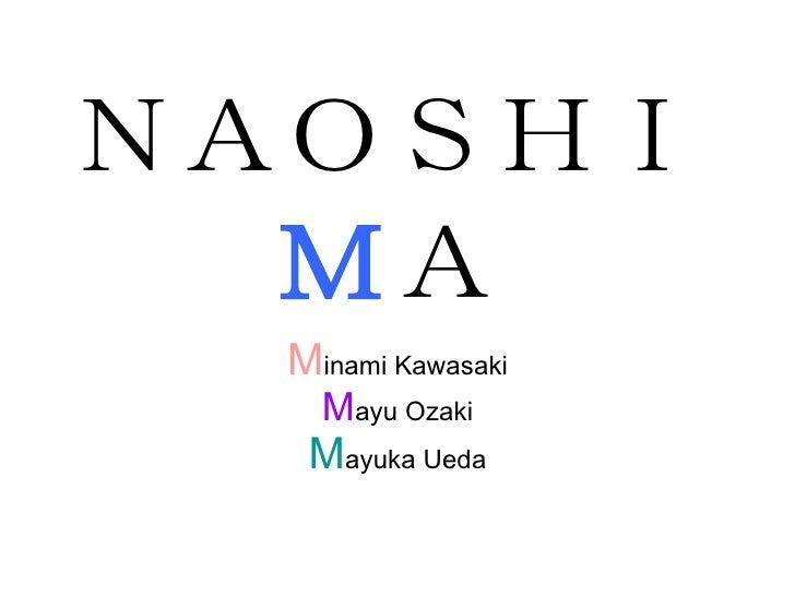 NAOSHI M A M inami Kawasaki M ayu Ozaki M ayuka Ueda