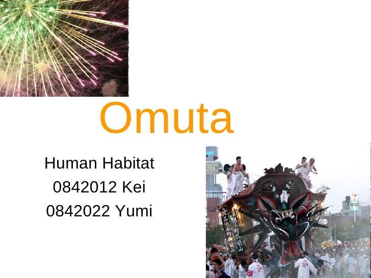 Omuta Human Habitat 0842012 Kei 0842022 Yumi
