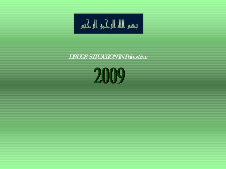 DRUGS SITUATION IN Palestine 2009