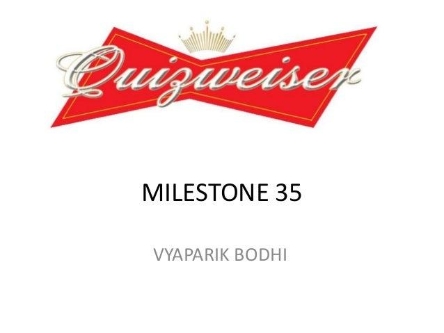 MILESTONE 35 VYAPARIK BODHI