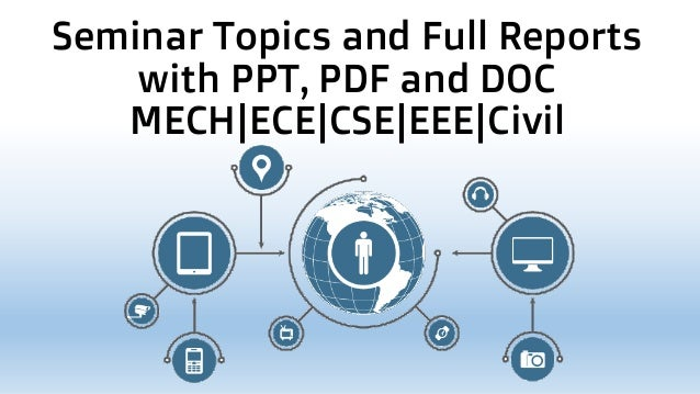Latest Seminar Topics and Full Reports with PPT, PDF and DOC