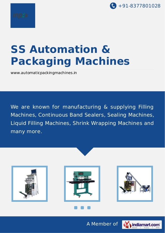 +91-8377801028  SS Automation & Packaging Machines www.automaticpackingmachines.in  We are known for manufacturing & suppl...