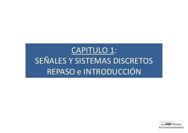 CAPITULO 1: SEÑALES Y SISTEMAS DISCRETOS REPASO e INTRODUCCIÓN