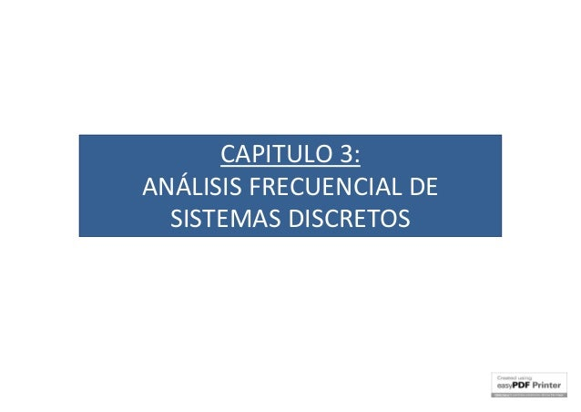 CAPITULO 3: ANÁLISIS FRECUENCIAL DE SISTEMAS DISCRETOS