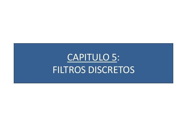 CAPITULO 5: FILTROS DISCRETOS