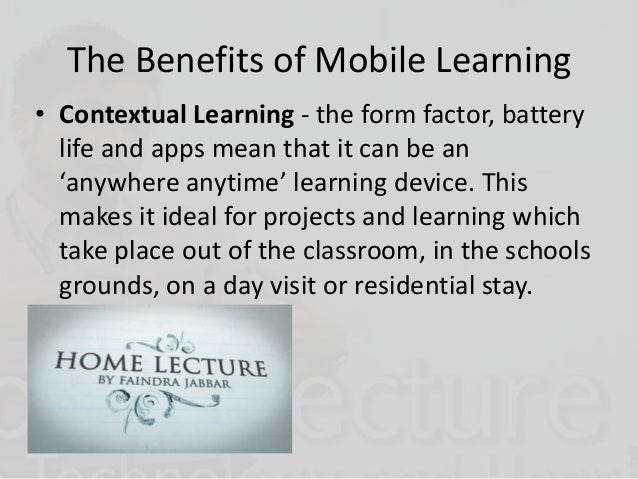 the benefits of laptops to the learner and the environment Learner and support the positive human relationships needed for effective learning learning environments are the structures, tools,  environment that will support.