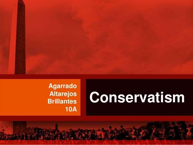 AgarradoAltarejosBrillantes   Conservatism      10A