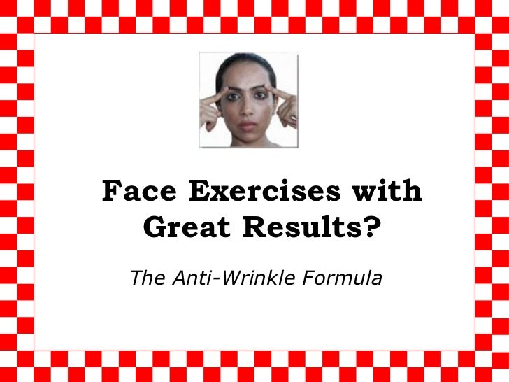 Face Exercises with Great Results? The Anti-Wrinkle Formula