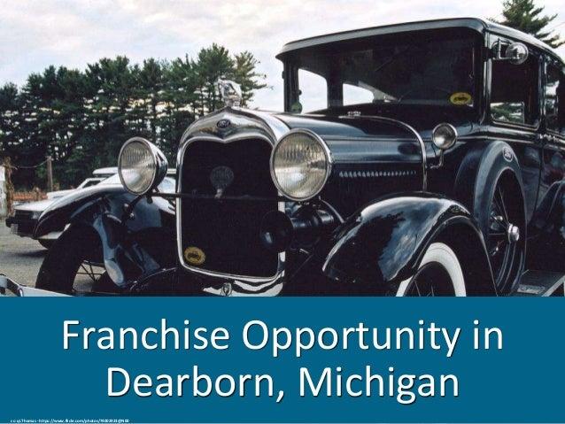 Franchise Opportunity in Dearborn, Michigan cc: qi.Thomas - https://www.flickr.com/photos/74002923@N00