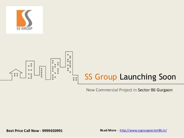 Best Price Call Now - 9999650991 Read More - http://www.ssgroupsector86.in/ SS Group Launching Soon New Commercial Project...