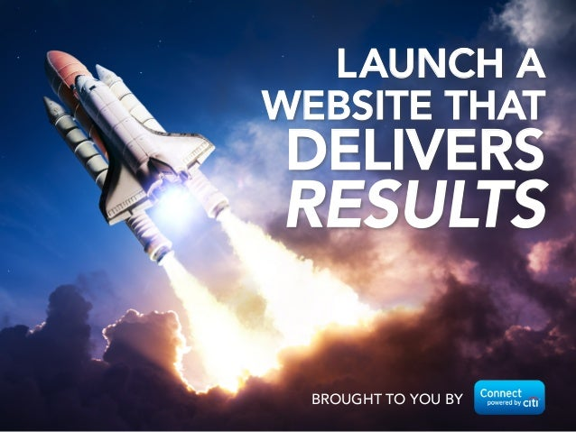 BROUGHT TO YOU BY LAUNCH A  WEBSITE THAT DELIVERS RESULTS