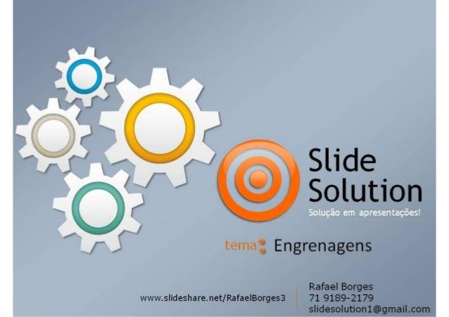 Slide Solution: Engrenagens