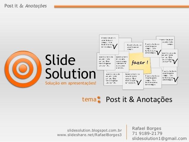 Post it & Anotações  Slide Solution  Solução em apresentações!  tema  Post it & Anotações  slidesolution.blogspot.com.br w...