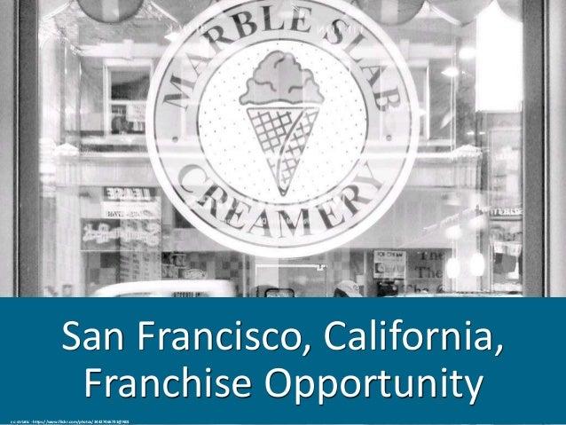 San Francisco, California, Franchise Opportunity cc: striatic - https://www.flickr.com/photos/34427466731@N01