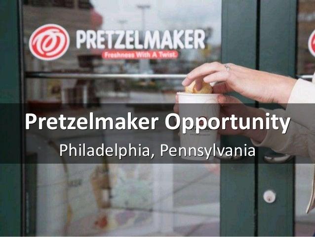 Pretzelmaker Opportunity Philadelphia, Pennsylvania