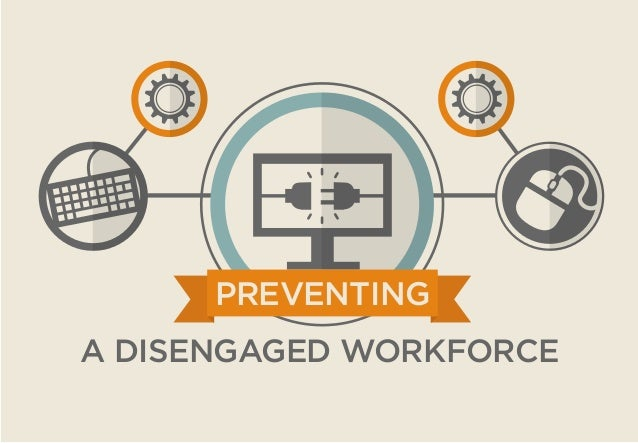 A DISENGAGED WORKFORCE PREVENTING